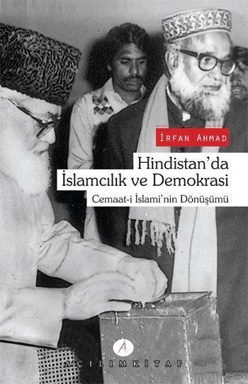 Hindistan'da İslamcılık ve Demokrasi; Cemaat-i İslami'nin Dönüşümü