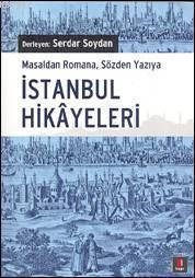 İstanbul Hikayeleri; Masaldan Romana, Sözden Yazıya İstanbul Hikâyeleri