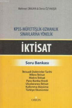 İktisat - Soru Bankası; KPSS - Müfettişlik - Uzmanlık Sınavlarına Yönelik