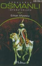 Sorularla Osmanlı İmparatorluğu 4