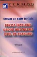 Smmm ve Ymm Ler İçin Ssk'da İnceleme Rapor Düzenleme Usul ve Esasları