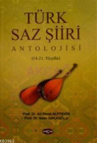 Türk Saz Şiir Antolojisi (14-21. Yüzyıllar)