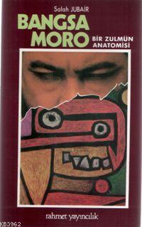 Bangsa Moro; Bir Zulmün Anatomisi