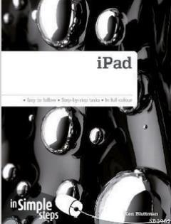İPad in Simple Steps; Easy To Follow - Step-By-Step Tasks - In Full Colour