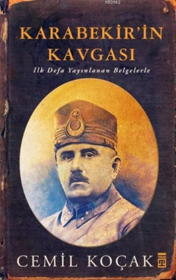 Karabekir'in Kavgası; İlk Defa Yayımlanan Belgelerle