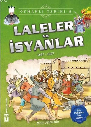 Laleler ve İsyanlar (1687-1807); Osmanlı Tarihi, 9+ Yaş