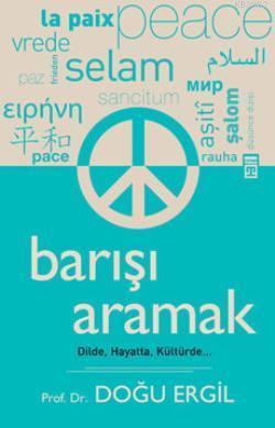 Barışı Aramak; Dilde, Hayatta, Kültürde