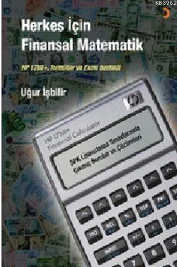 Herkes İçin Finansal Matematik; HP 17bll+, formüller ve Excel destekli