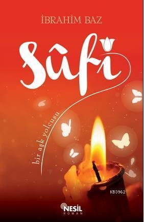 Sufi; Bir Aşk Yolcusu