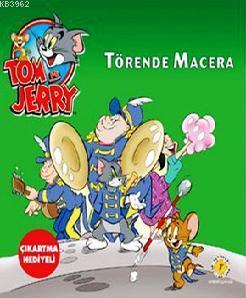 Tom ve Jery Törende Macera