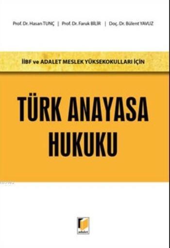 Türk Anayasa Hukuku; İibf Ve Adalet Meslek Yüksekokulları İçin