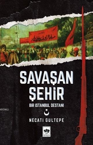 Savaşan Şehir - Bir İstanbul Destanı