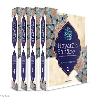 Hayatü's Sahabe (4 Cilt Takım); Peygamberimiz ve İlk Müslümanların Hayatı