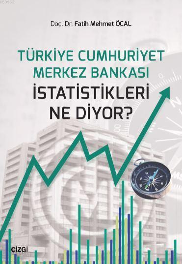 Türkiye Cumhuriyet Merkez Bankasıistatistikleri Ne Diyor?