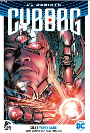 Cyborg - Yapay Canlı Cilt 1; DC Rebirth