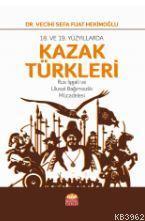 18. VE 19. Yüzyıllarda Kazak Türkleri-Rus İşgali ve Ulusal Bağımsızlık Mücadelesi