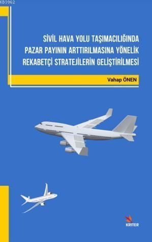 Sivil Hava Yolu Taşımacılığında Pazar Payının Arttırılmasına Yönelik Rekabetçi Stratejilerin Gelişti; Rekabetçi Stratejilerin Geliştirilmesi