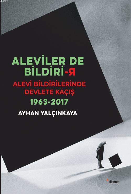 Aleviler de Bildiri-r; Alevi Bildirilerinde Devlete Kaçış 1963-2017