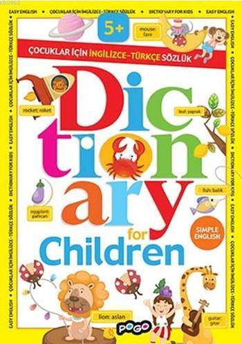 Dictionary For Children; Çocuklar için İngilizce-Türkçe Sözlük