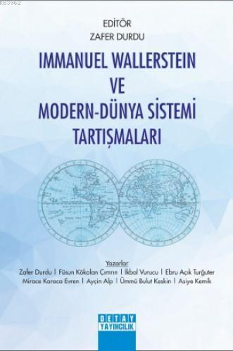 İmmanuel Wallerstein ve Modern - Dünya Sistemi Tartışmaları