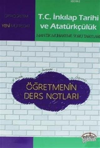 Editör Yayınları Ortaöğretim T.C. İnkılap Tarihi ve Atatürkçülük Öğretmenin Ders Notları Editör