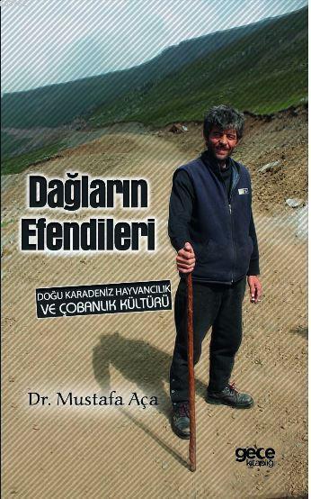 Dağların Efendileri; Doğu Karadeniz Hayvancılık ve Çobanlık Kültürü