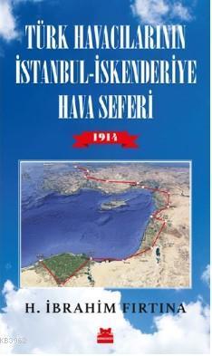 Türk Havacıların İstanbul - İskenderiye Hava Seferi 1914