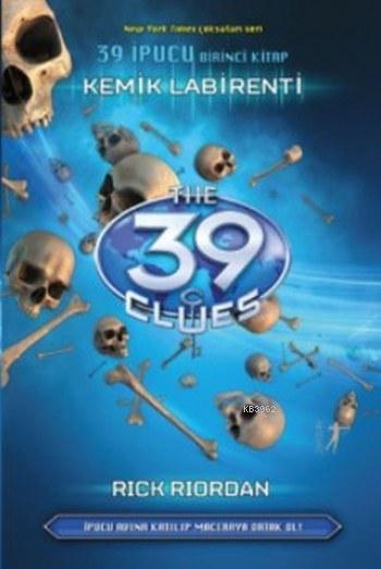 39 İpucu Birinci Kitap Kemik Labirenti (Ciltli)