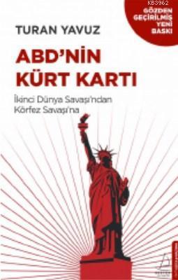 ABD'nin Kürt Kartı; İkinci Dünya Savaşı'ndan Körfez Savaşı'na