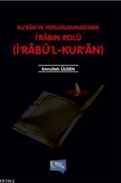 Ku'ran'ın Yorumlanmasında İ'rabın Rolü; İ'rabü'l - Kur'an