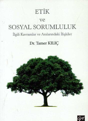 Etik ve Sosyal Sorumluluk; İlgili Kavramlar ve Aralarındaki İlişkiler