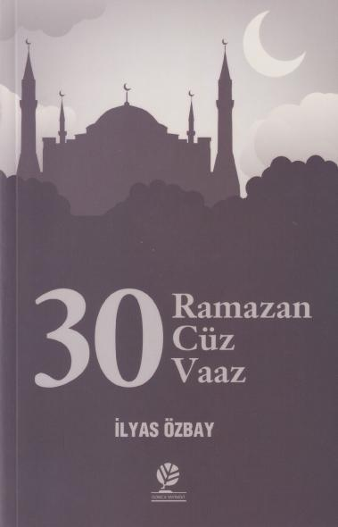 30 Ramazan - 30 Cüz - 30 Vaaz