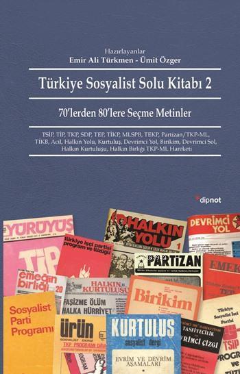 Türkiye Sosyalist Solu Kitabı 2; 70'lerden 80'lere Seçme Metinler