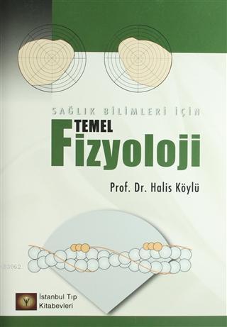 Temel Fizyoloji; Sağlık Bilimleri İçin