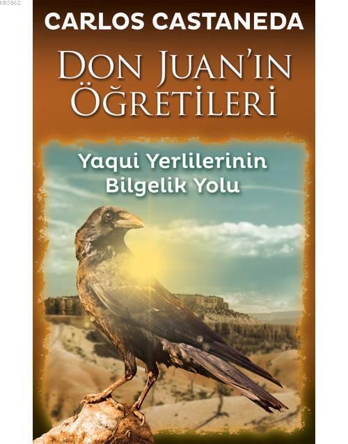 Don Juan'ın Öğretileri; Yaqui Yerlilerinin Bilgelik Yolu