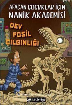 Dev Fosil Çılgınlığı; Afacan Çocuklar İçin Nanik Akademisi 3