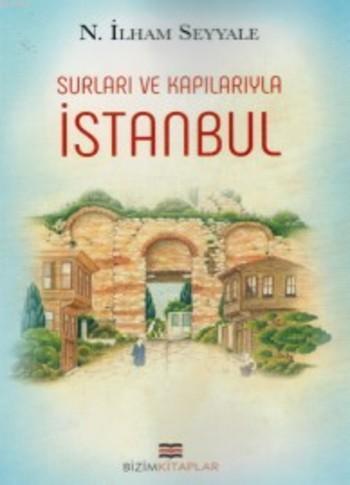 Surları ve Kapılarıyla İstanbul