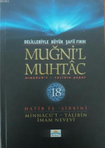 Muğni'l Muhtac (18.Cilt); Delilleriyle Büyük Şafi Fıkhı