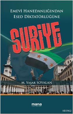 Suriye; Emevi Hanedanlığından Esed Diktatörlüğüne