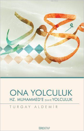 Ona Yolculuk / Hz. Muhammed'in Örnekliği