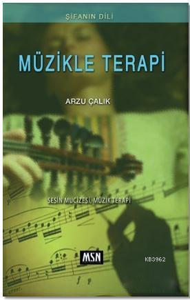 Müzikle Terapi; Şifanın Dili