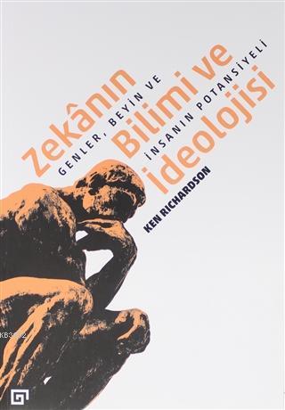 Zekanın Bilimi ve İdeolojisi; Genler, Beyin ve İnsanın Potansiyeli