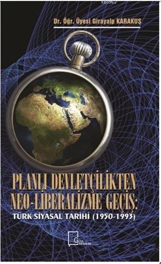 Planlı Devletçilikten Neo-Liberalizme Geçiş; Türk Siyasal Tarihi (1950-1993)