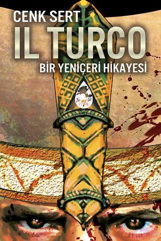 Il Turco; Bir Yeniçeri Hikayesi