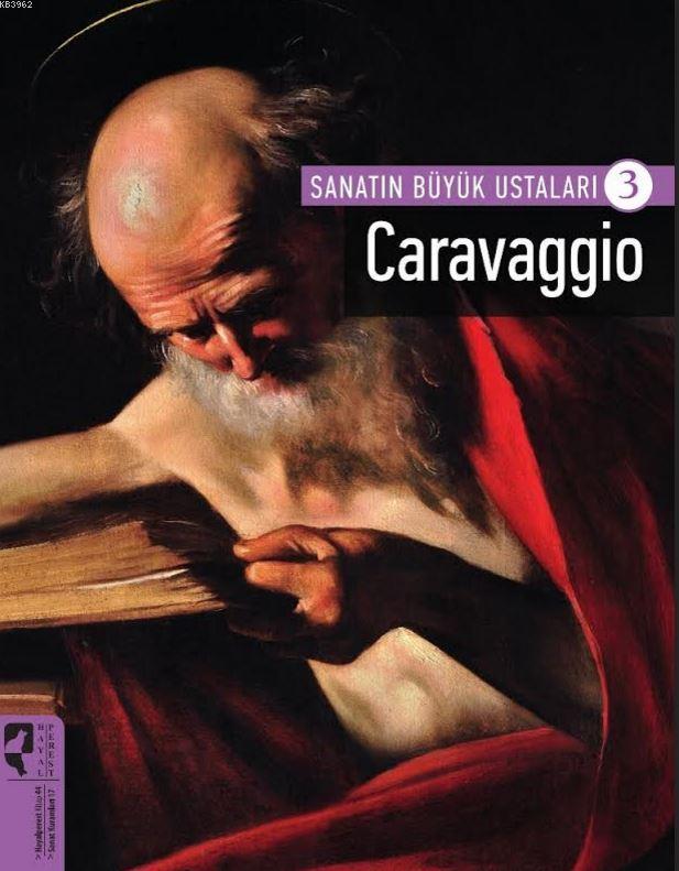 Sanatın Büyük Ustaları 3; Caravaggio