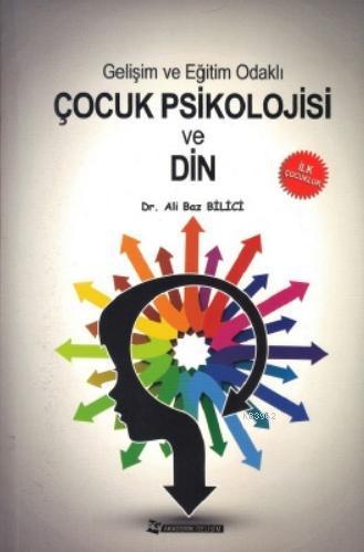 Gelişim ve Eğitim Odaklı Çocuk Psikolojisi ve Din