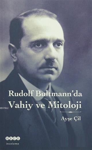 Rudolf Bultmann'da Vahiy ve Mitoloji