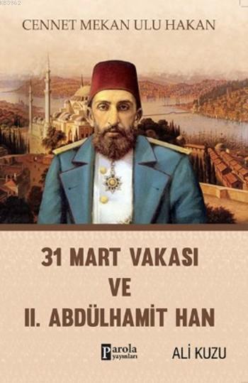 31 Mart Vakası ve II. Abdülhamit Han
