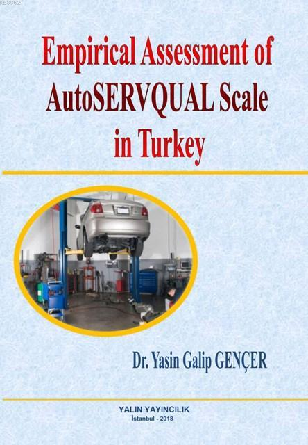 Empirical Assessment of AutoSERVQUAL Scale in Turkey