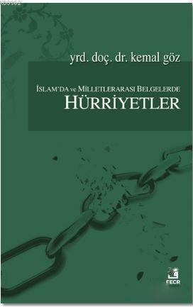 İslam'da ve Milletlerarası Belgelerde Hürriyetler